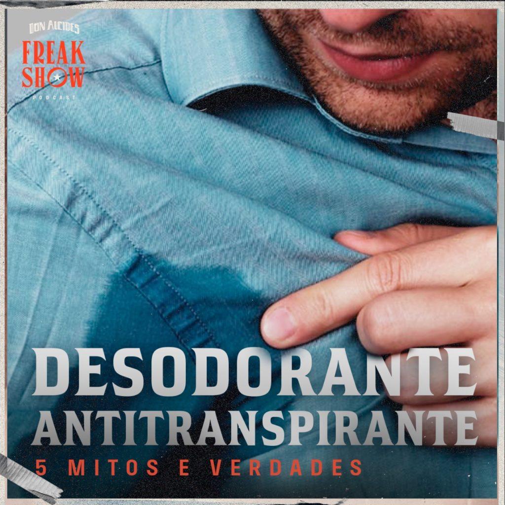 Podcast: Desodorante antitranspirante 5 mitos e verdades